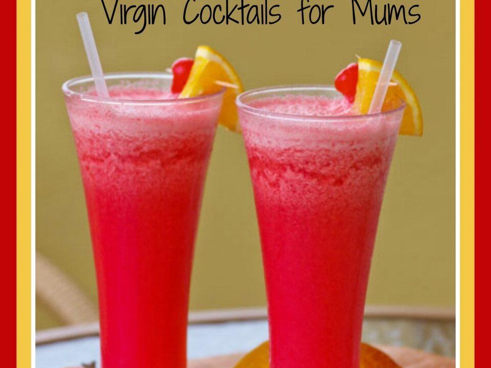 3 Virgin Cocktails for Mums