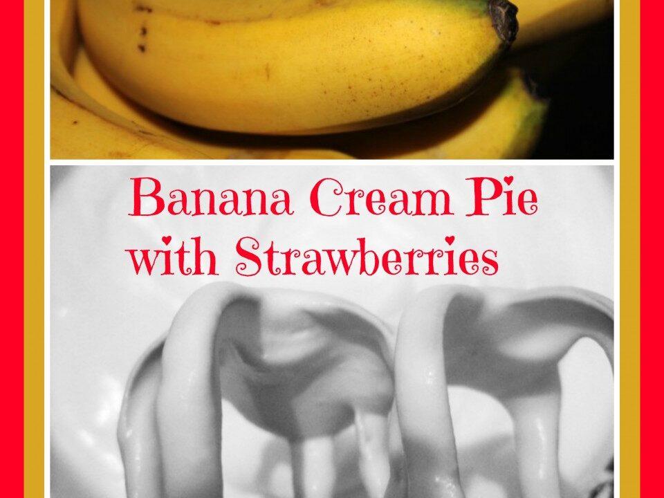 Banana Cream Pie with Strawberries, banana recipes, strawberry recipes