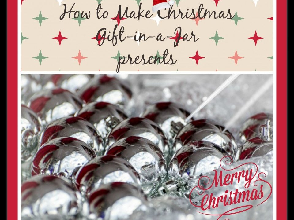 Christmas gift in a jar, homemade christmas gifts,