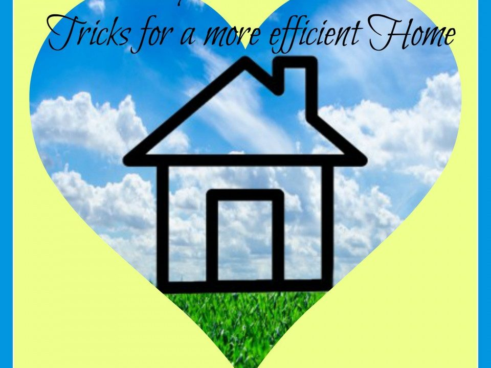 15 Handy Hints & Clever Tricks for a more efficient Home