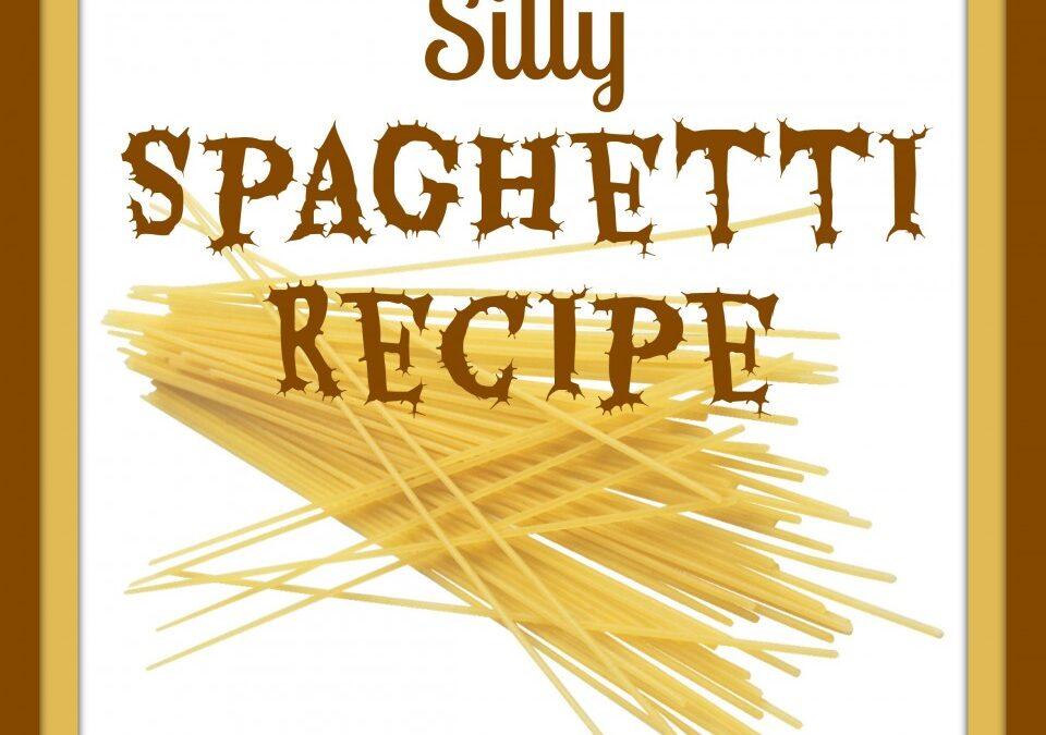 Silly Spaghetti recipe, spaghetti for kids, pasta recipes